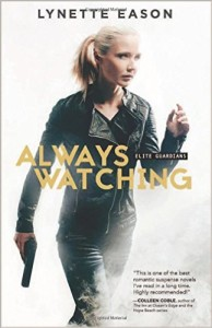 Always Watching by Lynette Eason is a must read for suspense fan.