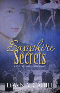 Don't miss SAPPHIRE SECRETS by Dawn V. Cahill.