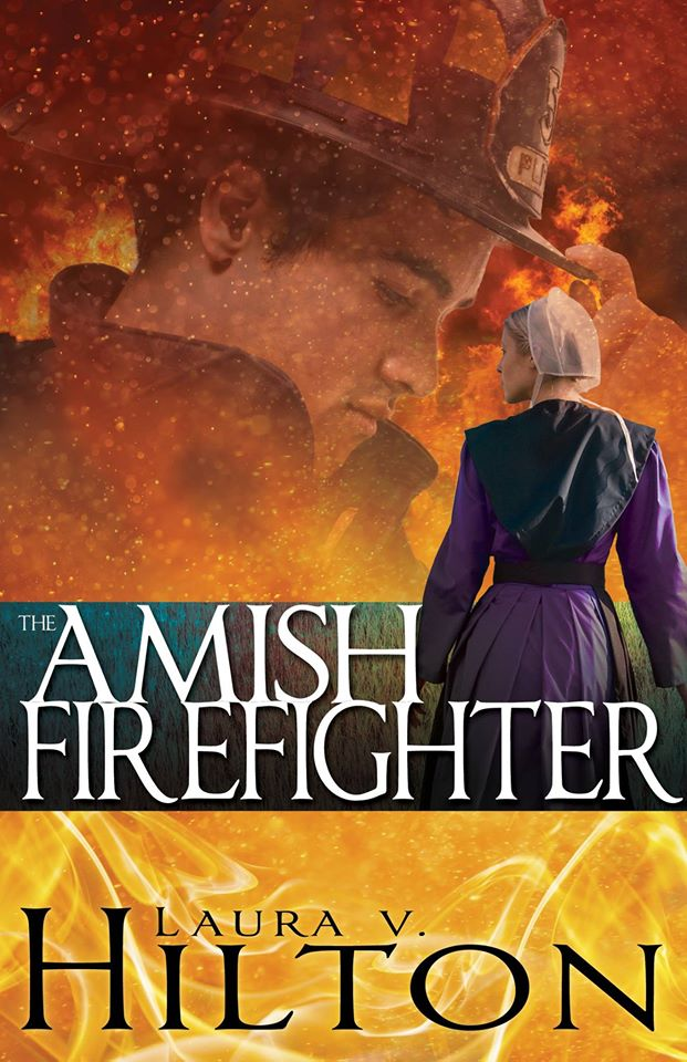 The Amish Firefighter by Laura Hilton.