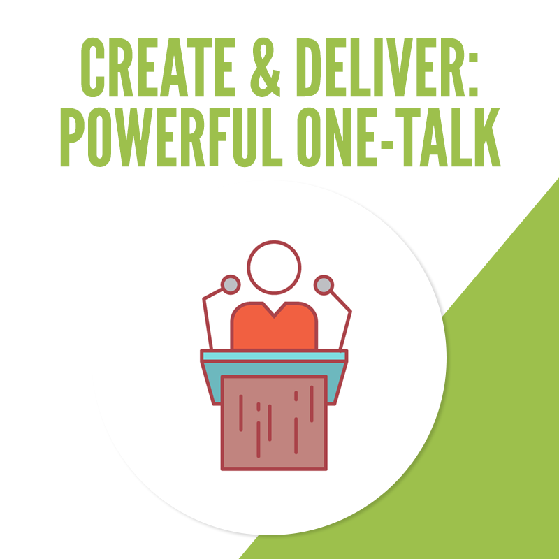 Create & Deliver: Powerful One-Talk