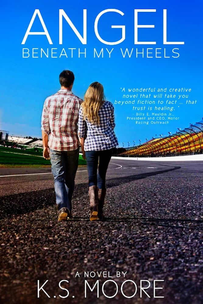 Angel Beneath My Wheels by KS Moore