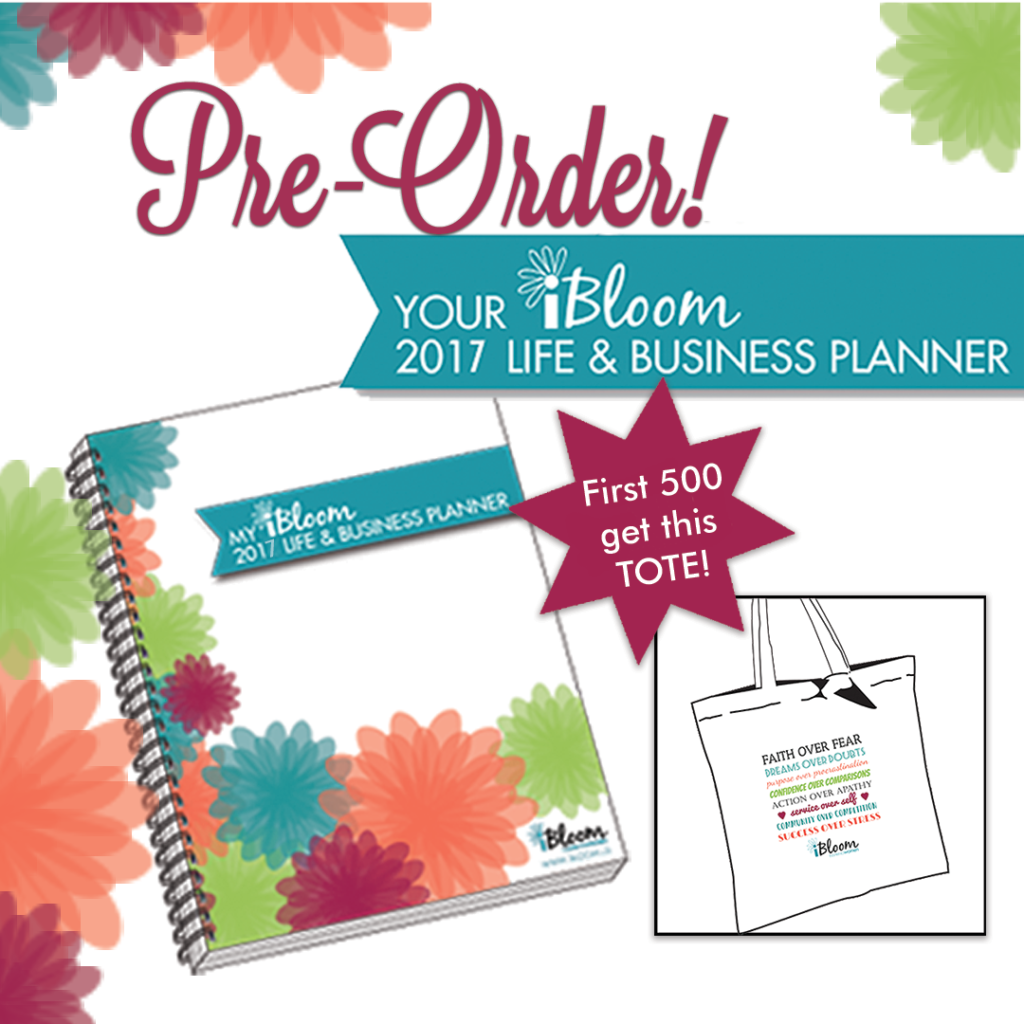 Pre-Order your 2017 iBloom Life and Business Planner today!