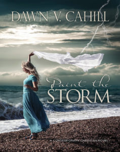Paint the Storm by Dawn V. Cahill