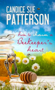 how to charm a Beekeeper's heart by Candice Patterson